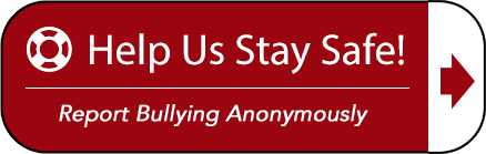 Help Us Stay Safe!  Report Bullying Anonymously